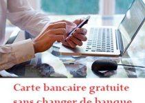 carte-bancaire-gratuite-sans-changer-de-banque