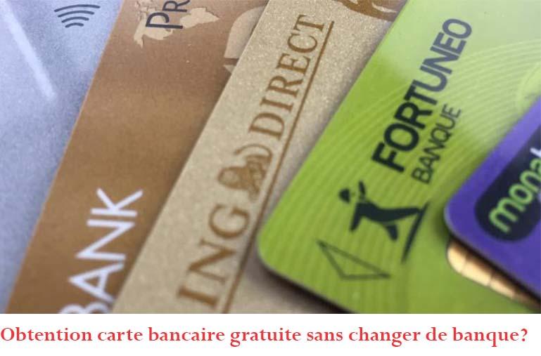 carte bancaire gratuite sans changer de banque carte visa gold bleue