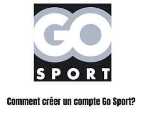 Comment créer un compte Go Sport?