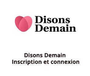 Comment s'inscrire surDisons Demain.fr?