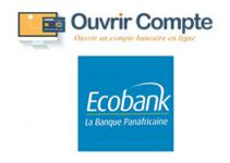 Comment ouvrir un compte ecobank mobile