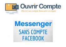 Créer un compte Messenger sans compte Facebook