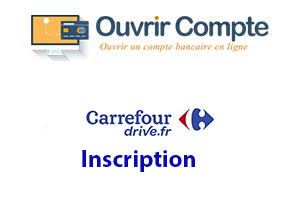 Ouvrir compte carrefour drive