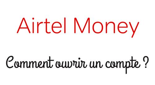 Ouvrir un compte airtel money