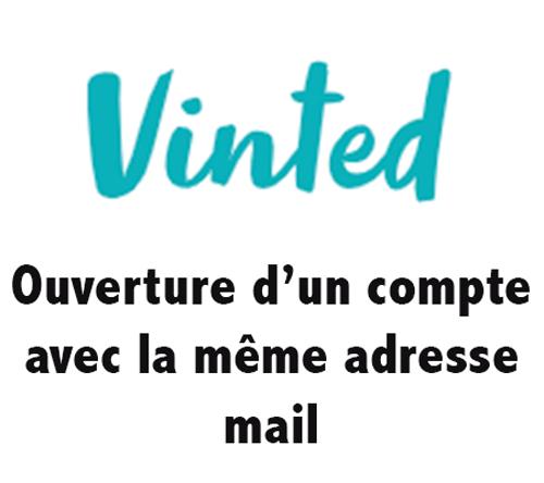 Créer un compte vinted avec la même adresse mail
